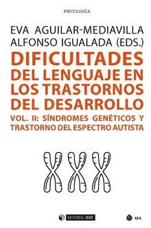 DIFICULTADES DEL LENGUAJE EN LOS TRASTORNOS DEL DESARROLLO (VOL. II)