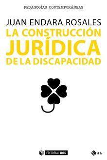 CONSTRUCCIÓN JURÍDICA DE LA DISCAPACIDAD, LA