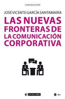 NUEVAS FRONTERAS DE LA COMUNICACIÓN CORPORATIVA, LAS