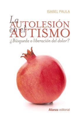 AUTOLESIÓN EN EL AUTISMO, LA