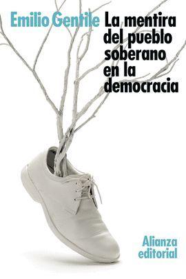 MENTIRA DEL PUEBLO SOBERANO EN LA DEMOCRACIA, LA