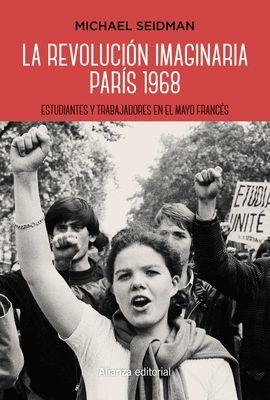 REVOLUCIÓN IMAGINARIA, LA. PARÍS 1968