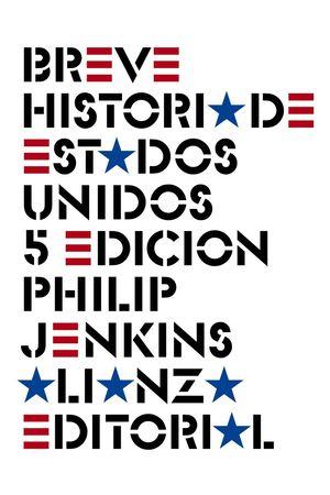 BREVE HISTORIA DE LOS ESTADOS UNIDOS (5 ED.)