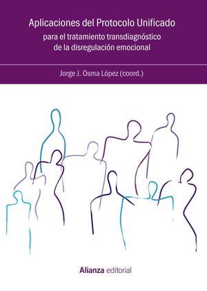 APLICACIONES DEL PROTOCOLO UNIFICADO PARA EL TRATAMIENTO TRANSDIAGNÓSTICO DE LA DISGREGACIÓN EMOCIONAL