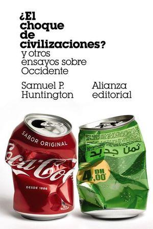 CHOQUE DE CIVILIZACIONES? Y OTROS ENSAYOS SOBRE OCCIDENTE, EL