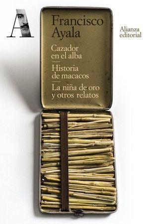 CAZADOR EN EL ALBA/ HISTORIA DE MACACOS/ LA NIÑA DE ORO Y OTROS RELATOS