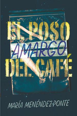 POSO AMARGO DEL CAFÉ, EL