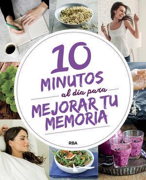 10 MINUTOS AL DIA PARA MEJORAR TU MEMORIA