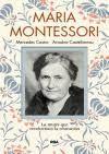 MARIA MONTESSORI. LA MUJER QUE REVOLUCINO LA EDUCACION
