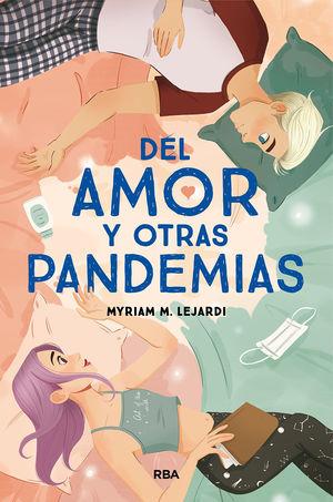 AMOR Y OTRAS PANDEMIAS, DEL