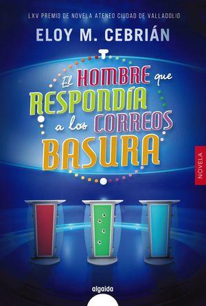 HOMBRE QUE RESPONDÍA A LOS CORREOS BASURA, EL