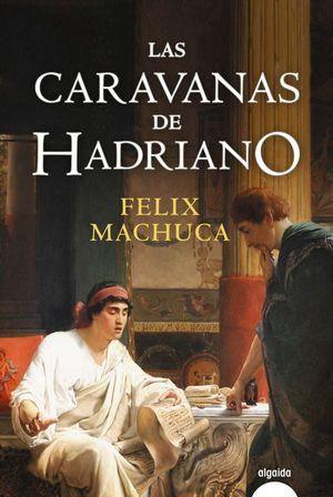 CARAVANAS DE HADRIANO, LAS