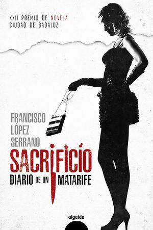 SACRIFICIO. DIARIO DE UN MATARIFE