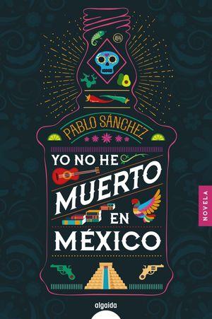 YO NO HE MUERTO EN MÉXICO