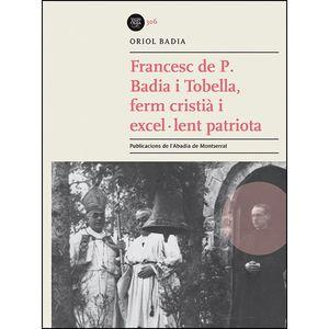 FRANCESC DE P. BADIA I TOBELLA, FERM CRISTIÀ I EXCEL·LENT PATRIOTA