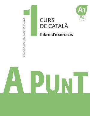 A PUNT 1-A1. CURS DE CATALÀ. LLIBRE D'EXERCICIS, 1