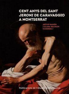 CENT ANYS DEL SANT JERONI DE CARAVAGIO A MONTSERRAT