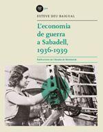 ECONOMIA DE GUERRA A SABADELL, 1936-1939, L'