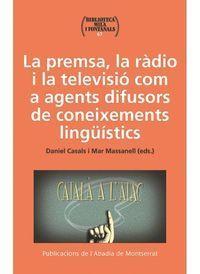 PREMSA, RADIO I TELEVISIO COM A AGENTS DIFUSORS DE CONEIXEMENTS LINGUISTICS