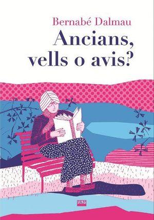 ANCIANS, VELLS O AVIS?