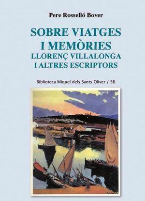 SOBRE VIATGES I MEMÒRIES. LLORENÇ VILLALONGA I ALTRES ESCRIPTORS