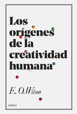 ORÍGENES DE LA CREATIVIDAD HUMANA, LOS