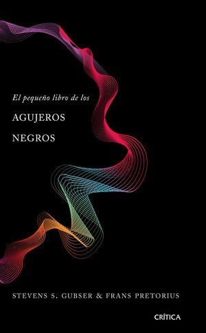 PEQUEÑO LIBRO DE LOS AGUJEROS NEGROS, EL