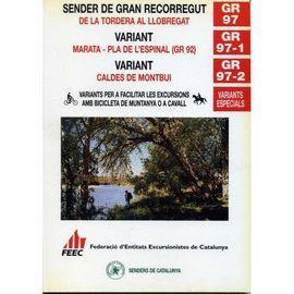 GR 97 / GR 97-1 / GR 97-2  DE LA TORDERA AL LLOBREGAT - SENDER DE GRAN RECORREGUT - CATALUNYA