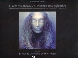 ARTE VISIONARIO Y EL INCONSCIENTE COLECTIVO, EL