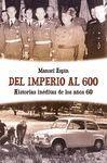 DEL IMPERIO AL 600