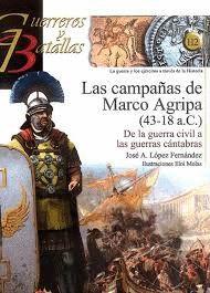 CAMPAÑAS DE MARCO AGRIPA, LAS (43-18 A.C.)