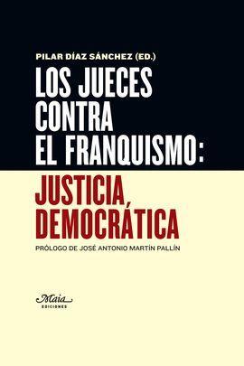 JUECES CONTRA EL FRANQUISMO, LOS: JUSTICIA DEMOCRÁTICA