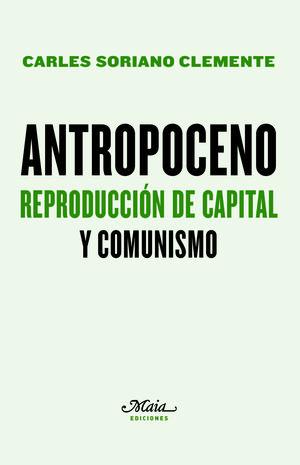 ANTROPOCENO, REPRODUCCIÓN DE CAPITAL Y COMUNISMO