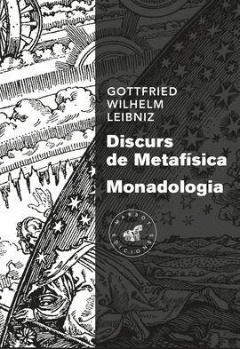 DISCURS DE METAFÍSICA / MONADOLOGIA