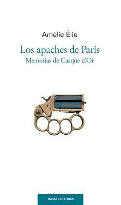 APACHES DE PARÍS, LOS