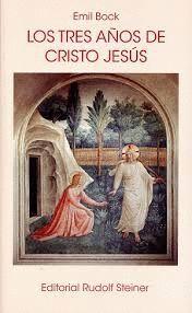 TRES AÑOS DE CRISTO JESUS, LOS