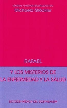 RAFAEL Y LOS MISTERIOS DE LA ENFERMEDAD Y LA SALUD