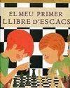 MEU PRIMER LLIBRE D'ESCACS, EL ( + TAULER I JOC COMPLET PECES)