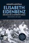 ELISABETH EIDENBENZ - MÉS ENLLÀ DE LA MATERNITAT D'ELNA