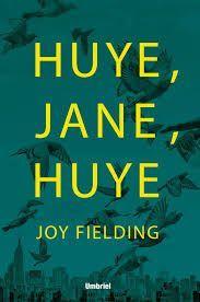 ¡HUYE JANE, HUYE!
