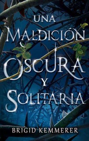 MALDICIÓN OSCURA Y SOLITARIA, UNA