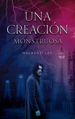 CREACIÓN MONSTRUOSA, UNA