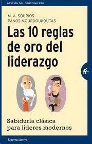 DIEZ REGLAS DE ORO DEL LIDERAZGO, LAS