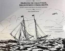 PARLEM DE FALUTXOS, BALANDRES I PAILEBOTS