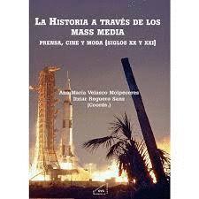 HISTORIA A TRAVÉS DE LOS MASS MEDIA, LA