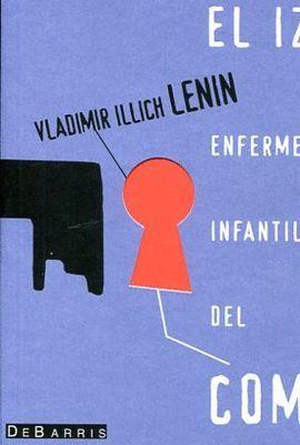 IZQUIERDISMO, ENFERMEDAD INFANTIL DEL COMUNISMO, EL