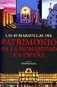 40 MARAVILLAS DEL PATRIMONIO DE LA HUMANIDAD EN ESPAÑA, LAS