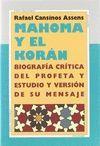 MAHOMA Y EL KORAN II. BIOGRAFIA CRITICA DEL PROFETA Y ESTUDIO Y VERSION DE SU MENSAJE