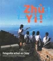 ZHU YI! FOTOGRAFIA ACTUAL EN CHINA (CASTELLANO- INGLES)