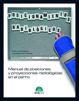POSICIONAMIENTOS RADIOLOGICOS Y PROYECCIONES RADIOLÓGICAS EN EL PERRO